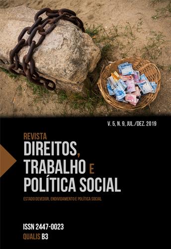 Visualizar v. 5 n. 9 (2019): Revista Direitos, Trabalho e Política Social, v.5, n.9, jul./dez. 2019