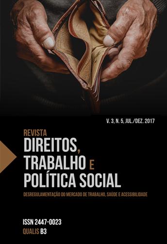 Visualizar v. 3 n. 5 (2017): Revista Direitos, Trabalho e Política Social, v.3, n.5, jul./dez. 2017