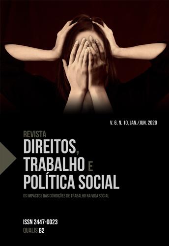 Visualizar v. 6 n. 10 (2020): Revista Direitos, Trabalho e Política Social, n.10